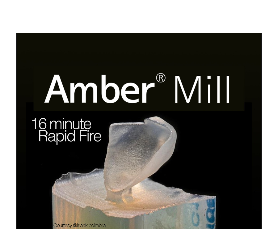 Amber Mill from DentalCADCAM - 16 minute Rapid Fire